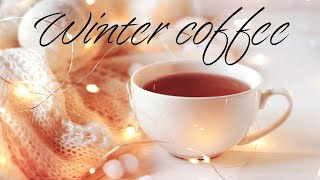 Winter Morning - Warm Coffee Jazz & Bossa Nova For Work & Study