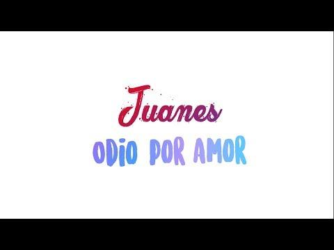 Odio por amor - Juanes (letra)