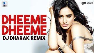 Dheeme Dheeme (Remix)   DJ Dharak   Tony Kakkar   Neha Sharma
