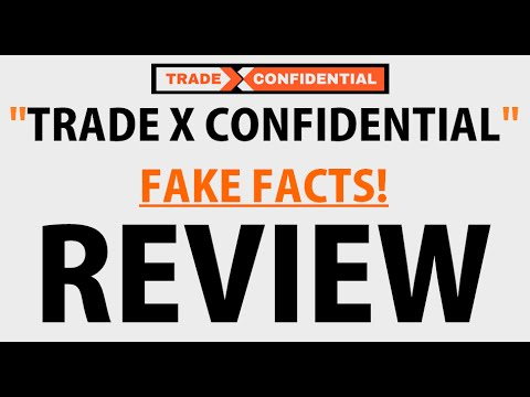 Trade X Confidential Review - FAKE Facts! Is Trade X Confidential Software by Paul Reed A Scam?