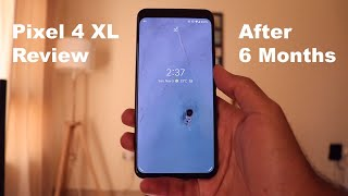 Google Pixel 4 XL - Long Term Review - Used for More Than 6 Months - Is it Worth it in 2020?