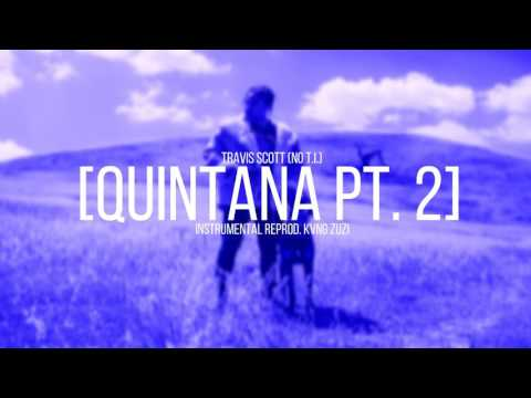 Travis Scott | Quintana Pt. 2 (No T.I.) (Instrumental Remake) | Prod. KVNG Zuzi