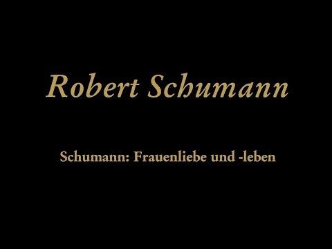 Robert Schumann - Frauenliebe und -leben, Op. 42: I. Seit ich ihn gesehen