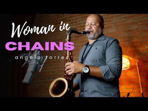 Woman in Chains - Sax (Angelo Torres) AT Romantic CLASS #25