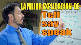 """LA MEJOR EXPLICACION DE """"SAY, TELL Y SPEAK"""". COMO Y CUANDO USAR CUAL."""