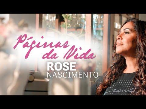 Rose Nascimento  - Páginas Da Vida (Vídeo Oficial)
