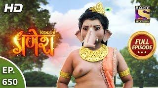 Vighnaharta Ganesh - Ep 650 - Full Episode - 17th February, 2020