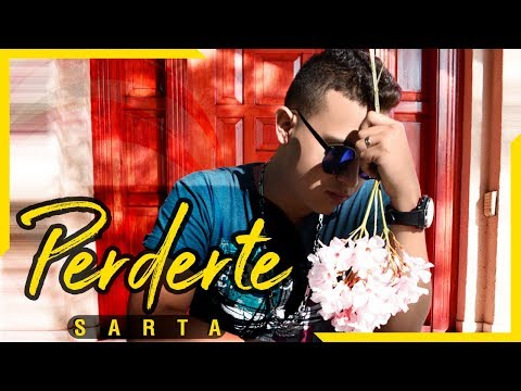 Sarta - Perderte (Video Oficial)