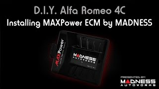 DIY Alfa Romeo 4C: Installing MAXPower ECM by MADNESS