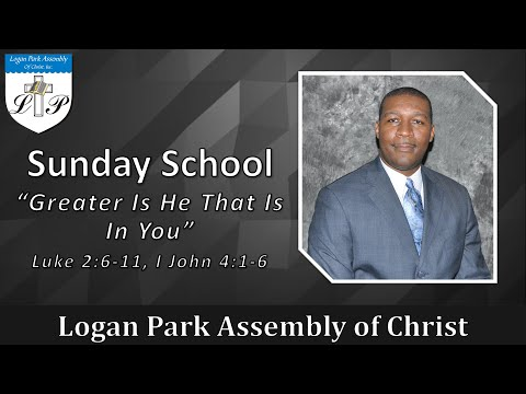 12-20-2020 | Sunday School - Greater Is He That Is In You | Logan Park Assembly of Christ