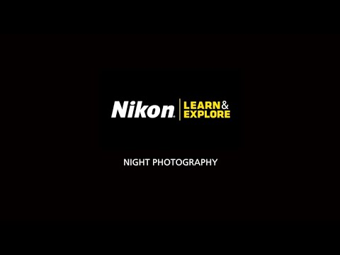 How-To Video Series: Night Photography - Nikon Canada