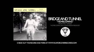 Bridge and Tunnel - Homecoming