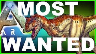 ARK: Survival Evolved - TOP 10 MOST WANTED (Updated) Dinosaurs (ARK Fan Favorites) w/ Xylophoney