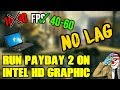 How To Increase FPS In PAYDAY 2 2017 mp3
