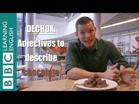 Dechox: Adjectives to describe chocolate!