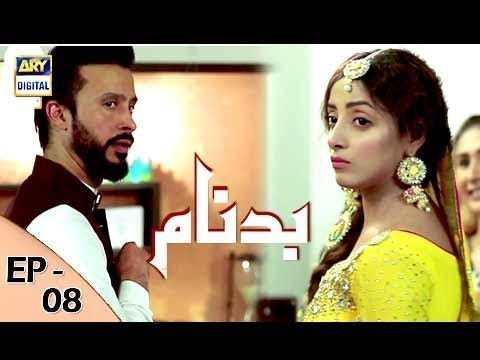 Badnaam Episode 08 - 8th October 2017 - ARY Digital Drama