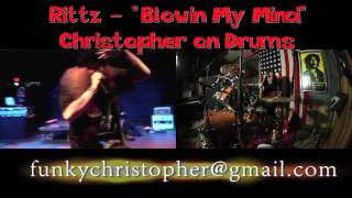 "Rittz - ""Blowin My Mind"" :: Christopher on Drums (DRUM REMIX)"