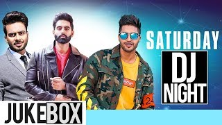 Saturday DJ Night | Remix Special | Jasmine Sandlas | Jassi Gill | Parmish Verma | Latest Song 2019