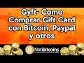 Gyft- Como Comprar Gift Card con Bitcoin, Paypal y otros