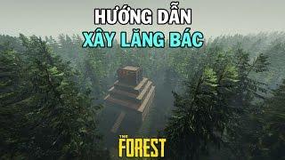 Hướng Dẫn xây Lăng Bác trong The Forest