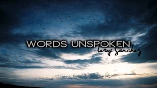 So many words that have gone unspoken.