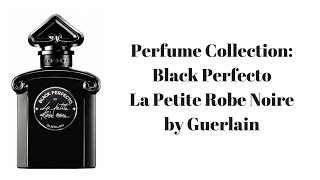 Perfume Collection: Black Perfecto La Petite Robe Noire by Guerlain
