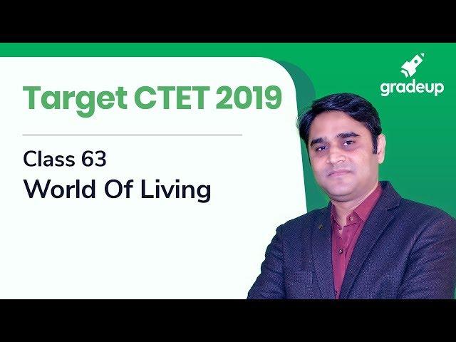 Target CTET 2019 | Class 63 | World Of Living | Science By Zubair Ehsani