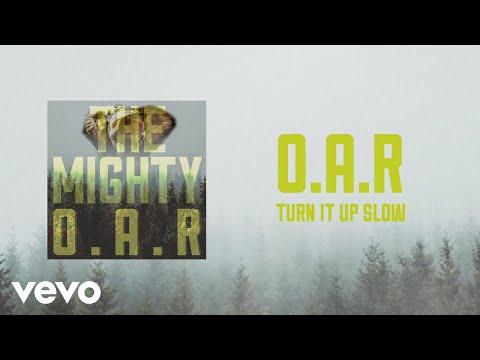 O.A.R. - Turn it Up Slow (Audio)