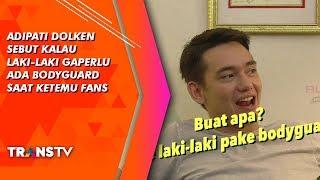 RUMPI - Adipati Sebut Kalau Laki-Laki Gaperlu Ada Bodyguard Saat Ketemu Fans! (12/9/19) Part 2
