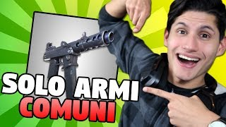 REAL VITTORY ONLY WITH ARMI COMUNI - FORTNITE [Los Amigos]