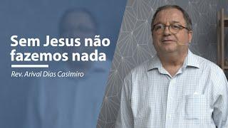 Sem Jesus não fazemos nada   Meditando nas Promessas   IPP TV