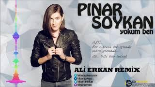 Pınar Soykan- Yokum Ben (Ali Erkan Vers.)Remix 2018