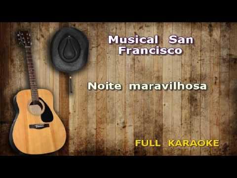 Karaokê Musical San Francisco Noite maravilhosa