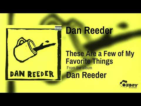 Dan Reeder - These Are a Few of My Favorite Things
