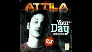 ATTILA - YOUR DAY - REBEL RIDDIM - BIZZARRI REC. 2011