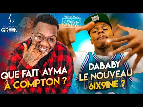 Que fait Ayma à Compton ? Dababy le nouveau 6ix9ine ?