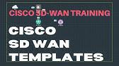 Cisco Sd Wan Module 1 Working With Cisco Sd Wan Templates Youtube