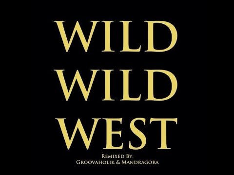 Groovaholik & Mandragora - Wild Wild West (Official Video)