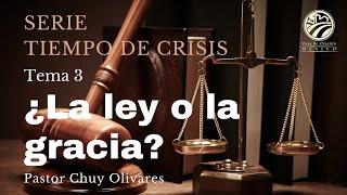 Chuy Olivares - La ley o la gracia