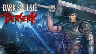 Dark Souls 3 - BERSERK 2