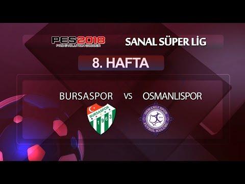 Bursaspor - Osmanlıspor  | PES 2018 Sanal Süper Lig 8. Hafta