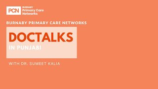 DocTalks in Punjabi with Dr. Sumeet Kalia, Burnaby Family Physician