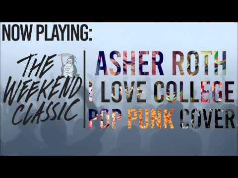 Asher Roth  I Love College Punk Goes Pop Style Pop Punk