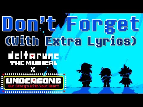Don't Forget WITH EXTRA LYRICS - deltarune THE MUSICAL x UNDERSONG