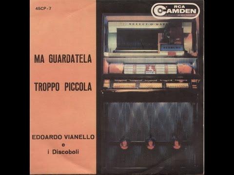 Edoardo Vianello e  i Discoboli Ma Guardatela  Troppo Piccola1959