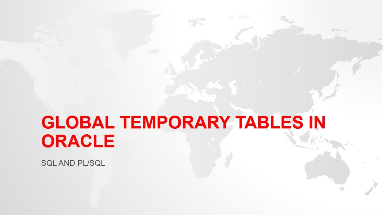 A Brief Overview of Oracle Temporary Table (GTT)