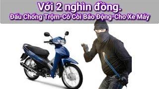 Hướng Dẫn Đấu Chống Trộm Báo Động Cho Xe Máy Hết 2  Nghìn Đồng
