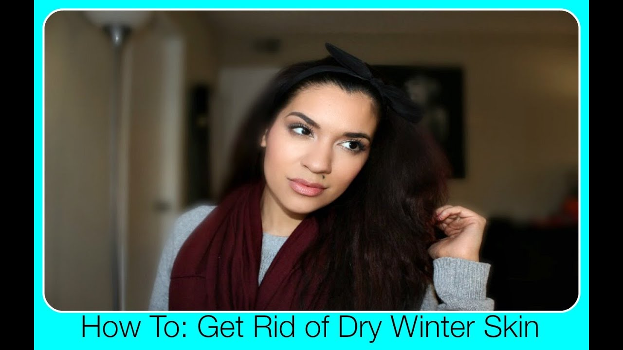 how to get rid of dry skin in winter