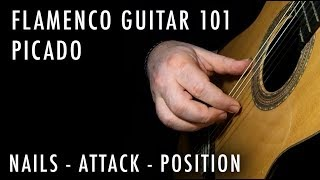 Flamenco Guitar 101 - 05  - Picado: Nail - Attack - Position