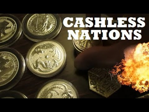 Cashless Nations Rapidly Rising! Why Precious Metals are so IMPORTANT.